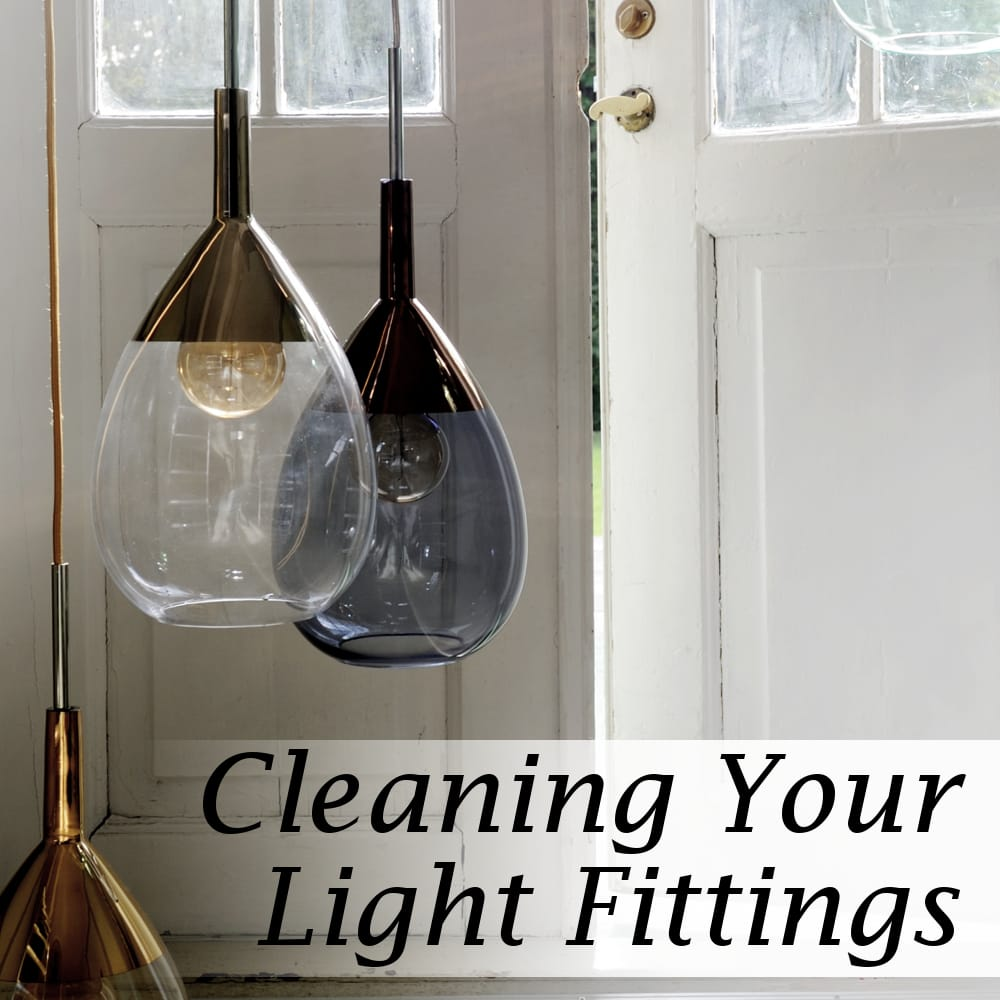 Cleaning Your Light Fittings