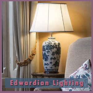 Edwardian Lighting - Downton Abbey Style