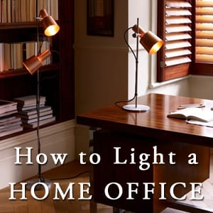How to Light a Home Office